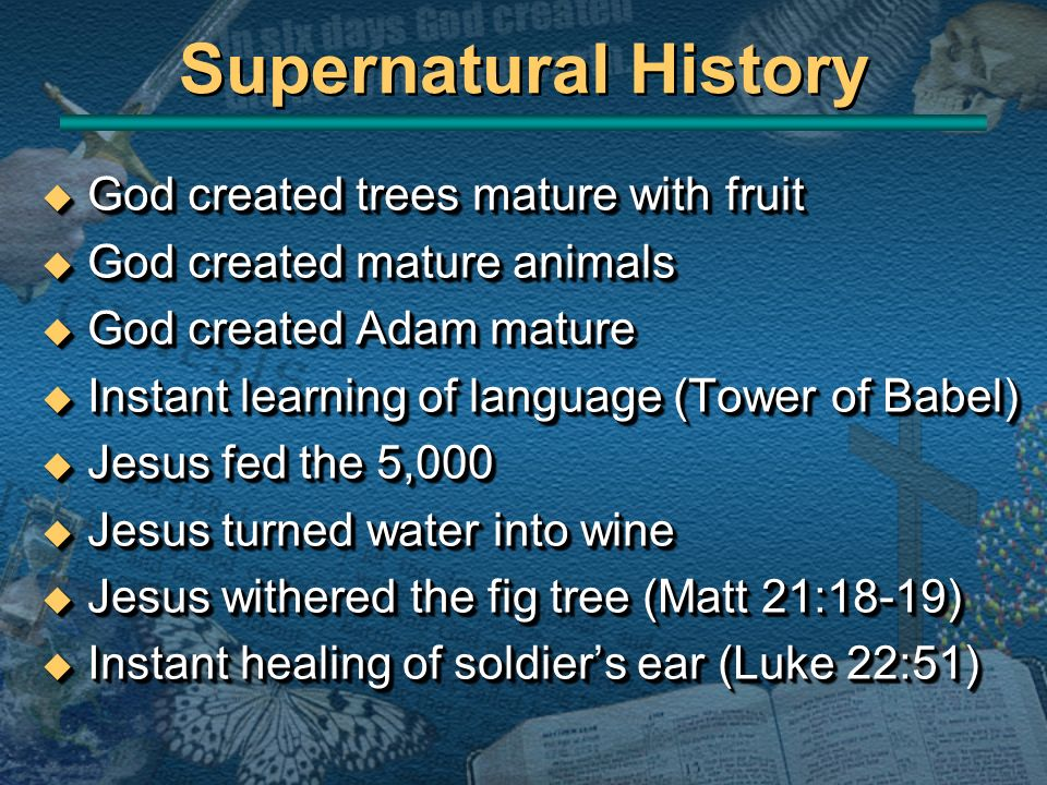 Supernatural History God created trees mature with fruit