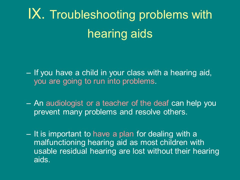 IX. Troubleshooting problems with hearing aids