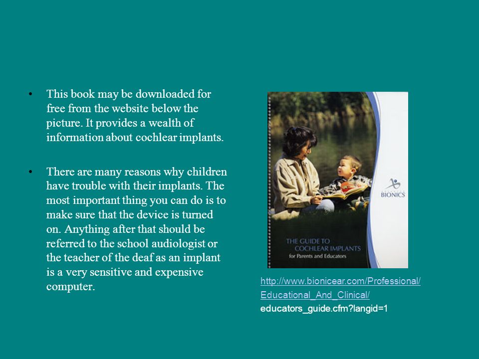 This book may be downloaded for free from the website below the picture. It provides a wealth of information about cochlear implants.