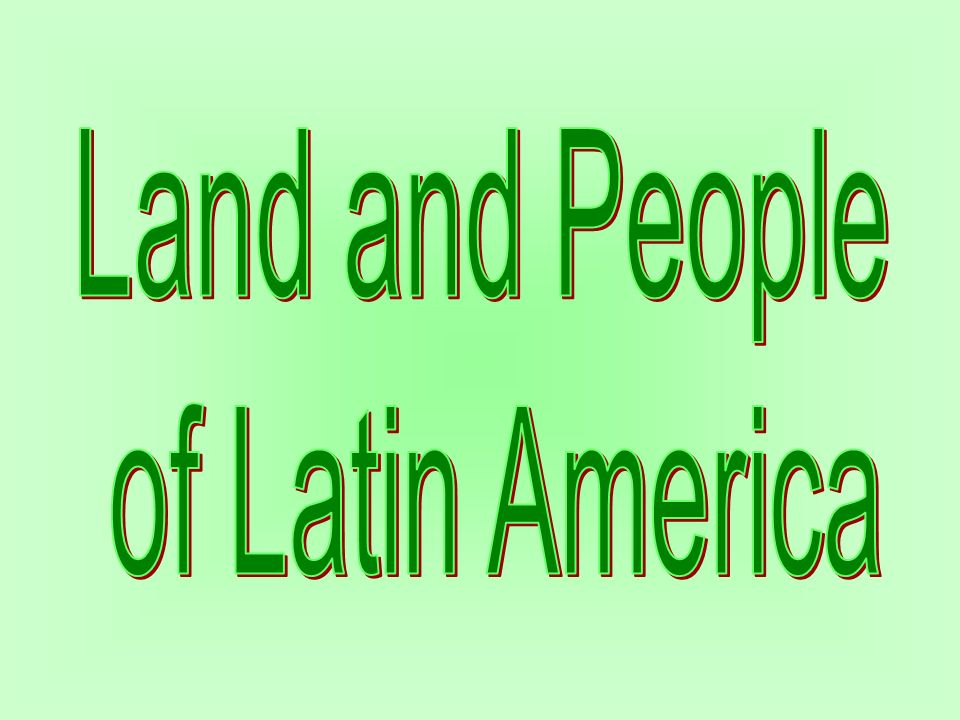 Land and People of Latin America