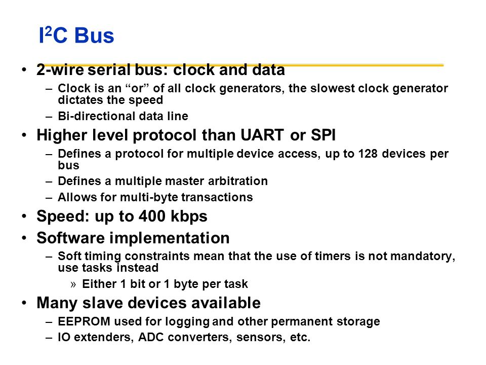 I2C Bus 2-wire serial bus: clock and data