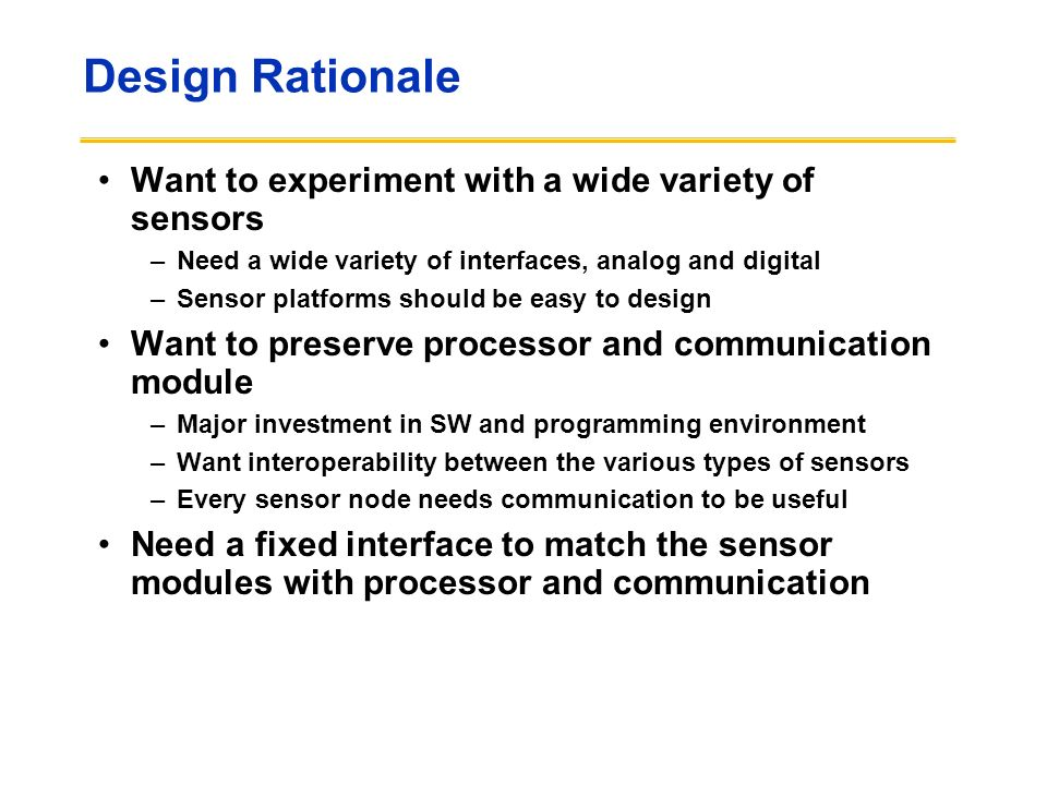 Design Rationale Want to experiment with a wide variety of sensors