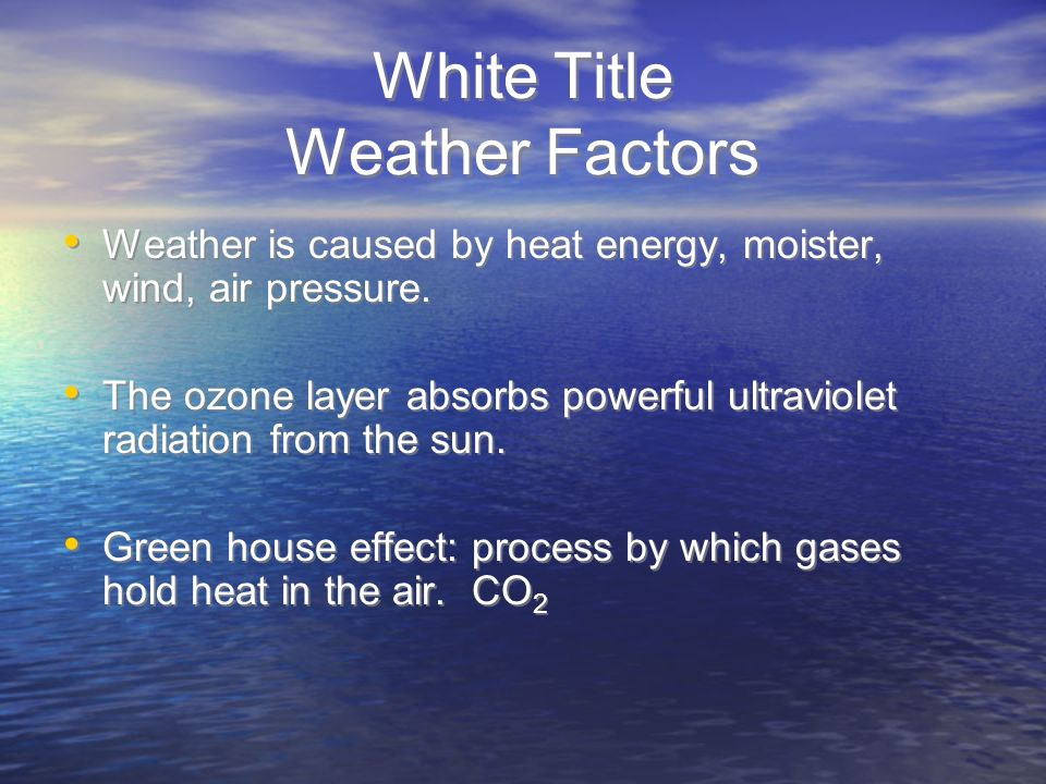 White Title Weather Factors