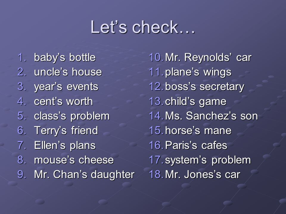 Let's check… baby's bottle uncle's house year's events cent's worth