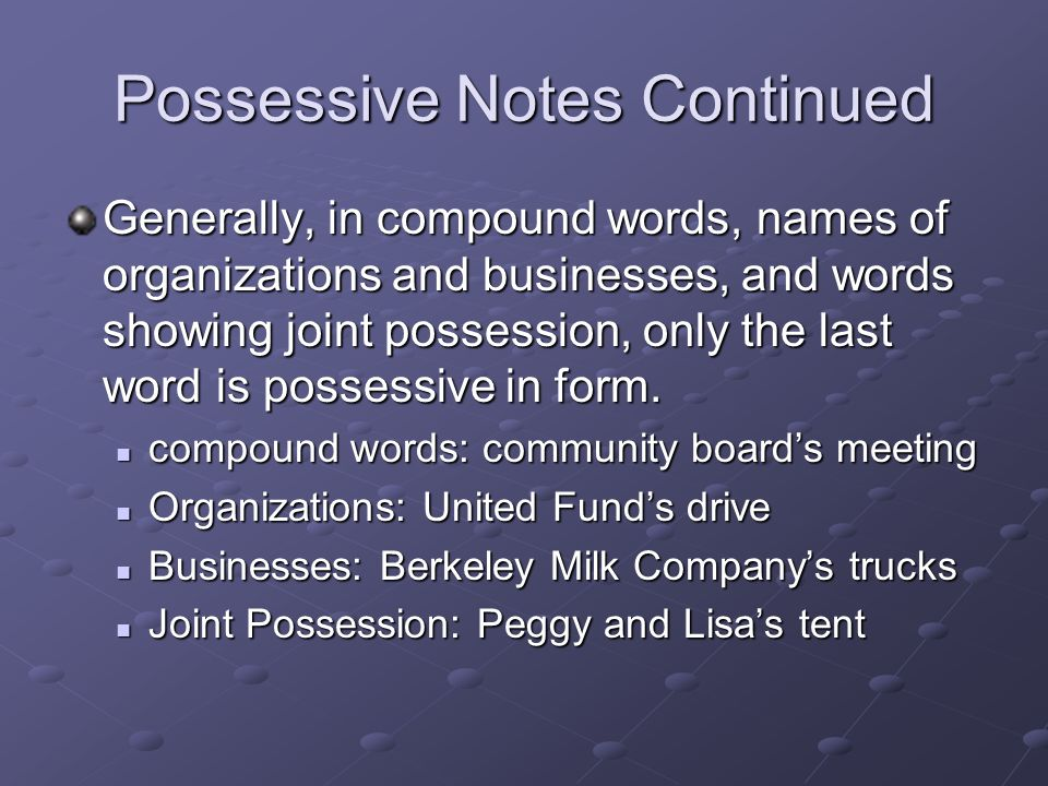 Possessive Notes Continued