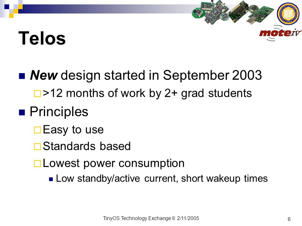 Telos New design started in September 2003 Principles