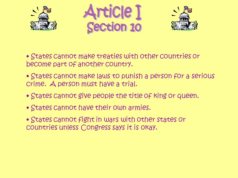 Article I Section 10. States cannot make treaties with other countries or become part of another country.