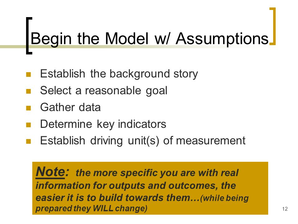Begin the Model w/ Assumptions