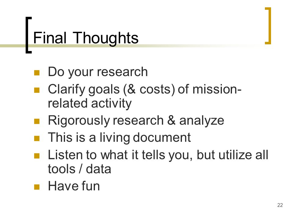 Final Thoughts Do your research