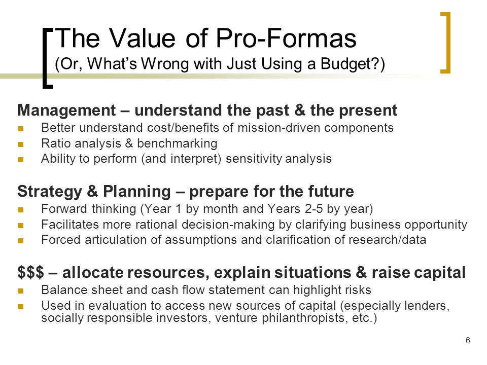 The Value of Pro-Formas (Or, What's Wrong with Just Using a Budget )