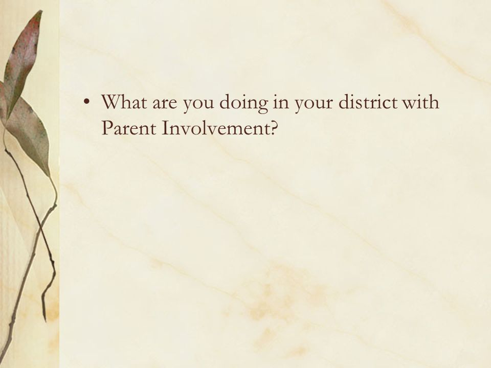 What are you doing in your district with Parent Involvement
