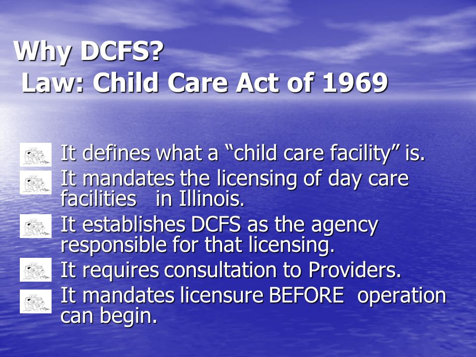 Why DCFS Law: Child Care Act of 1969