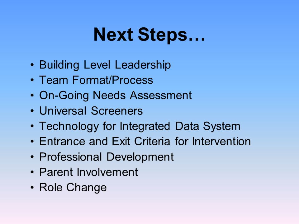 Next Steps… Building Level Leadership Team Format/Process