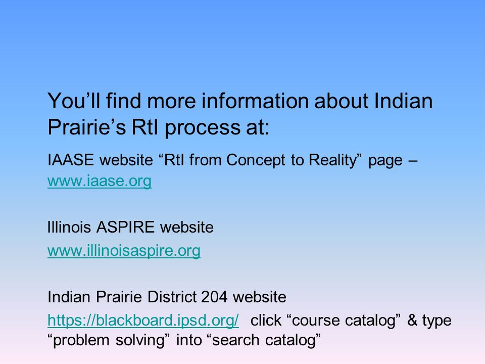 You'll find more information about Indian Prairie's RtI process at: