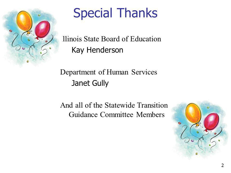 Special Thanks Illinois State Board of Education Kay Henderson