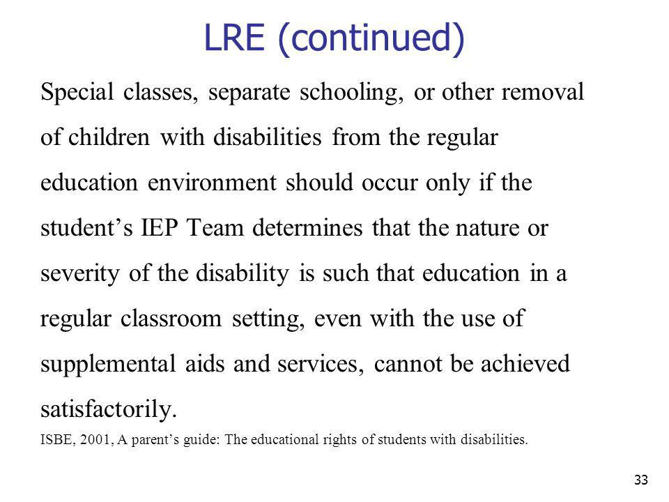 LRE (continued) Special classes, separate schooling, or other removal