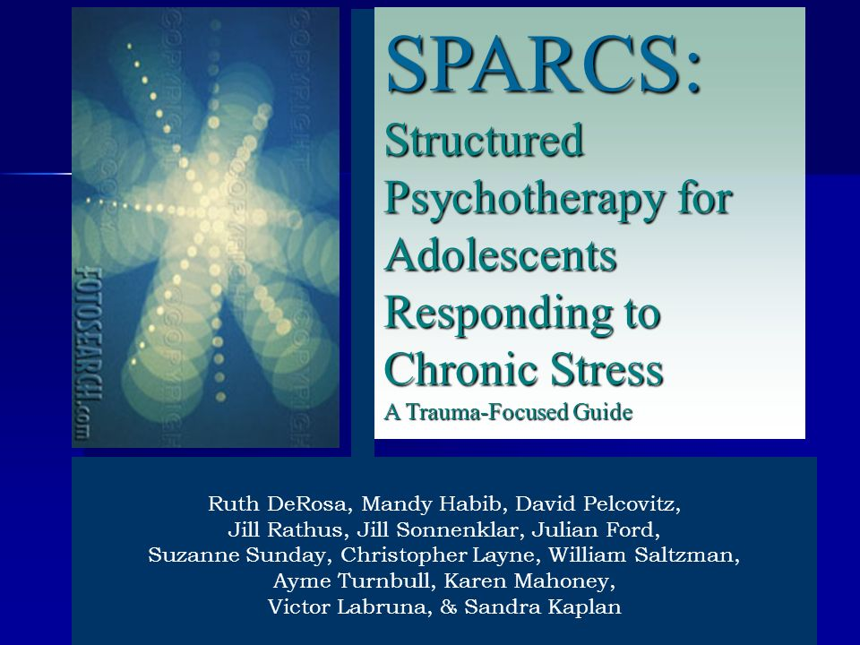 SPARCS: Structured Psychotherapy for Adolescents Responding to