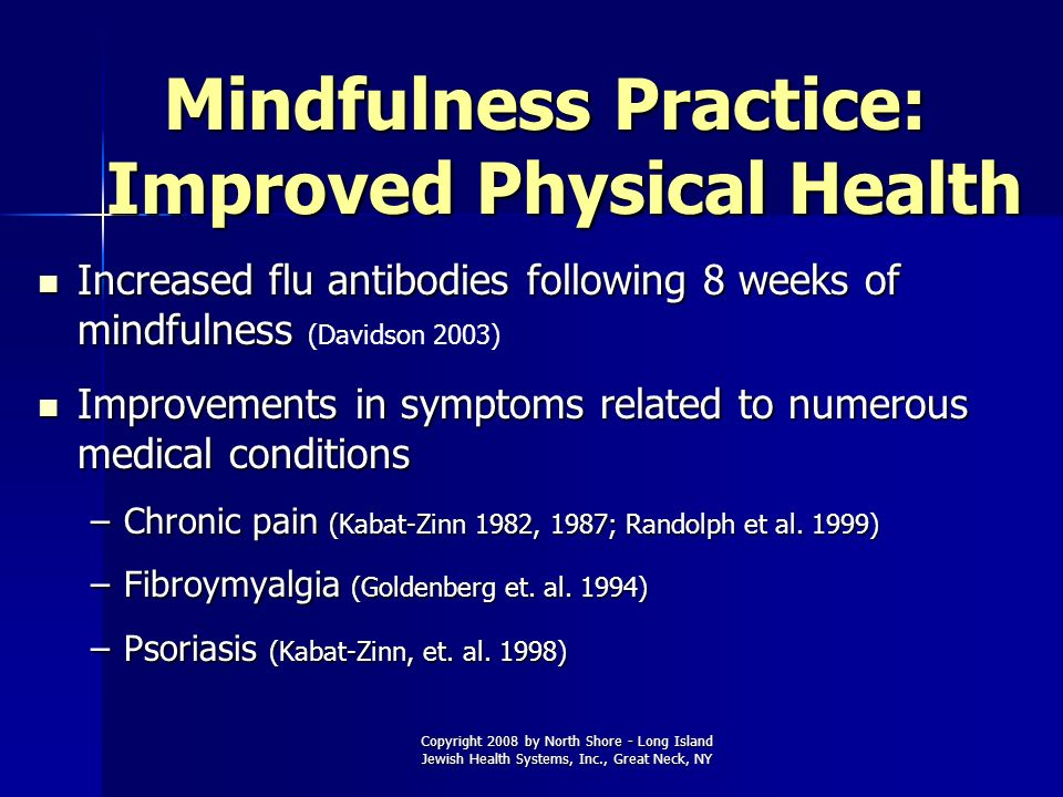 Mindfulness Practice: Improved Physical Health