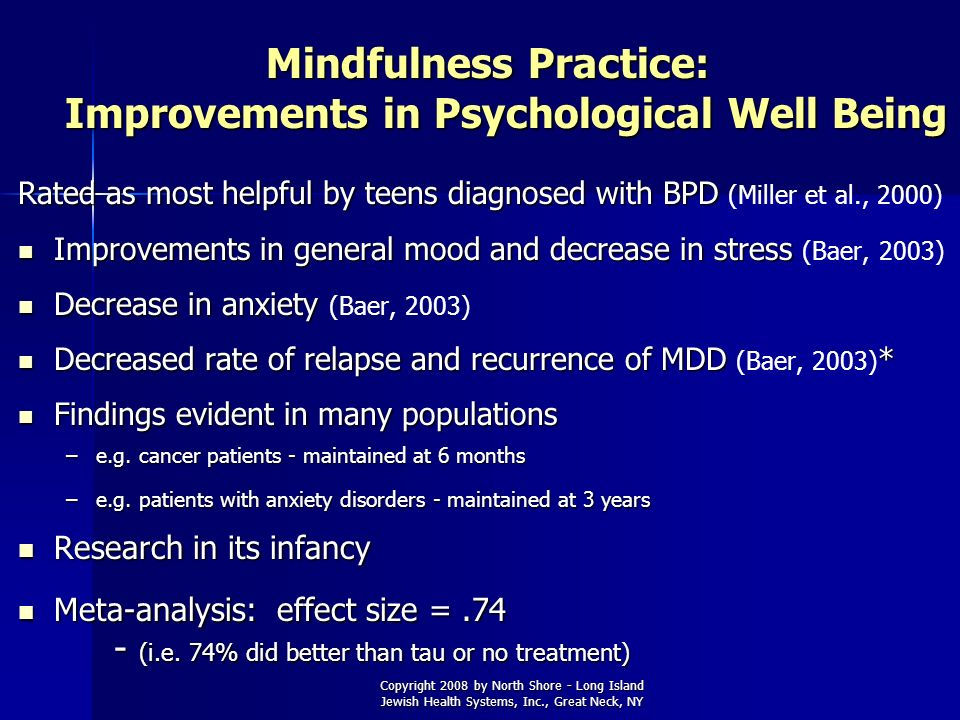 Mindfulness Practice: Improvements in Psychological Well Being