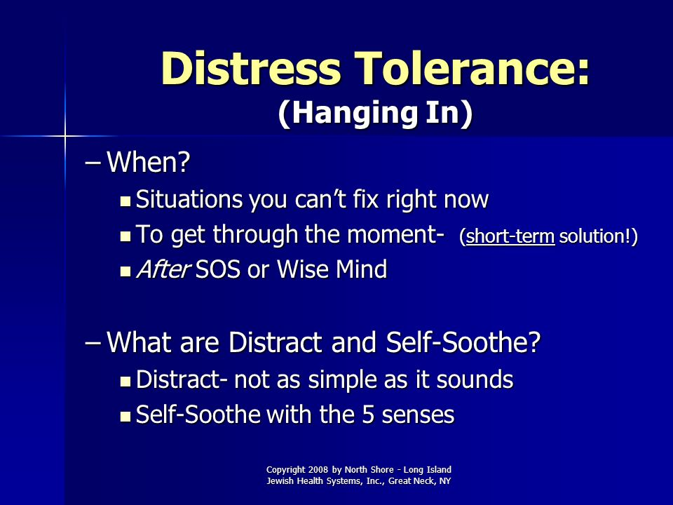Distress Tolerance: (Hanging In)