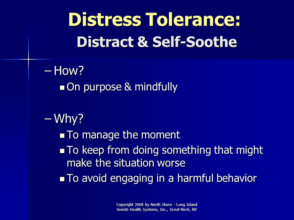 Distress Tolerance: Distract & Self-Soothe