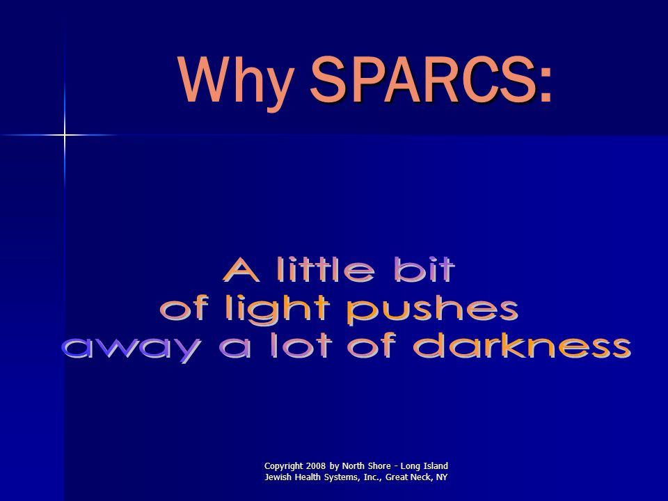Why SPARCS: A little bit of light pushes away a lot of darkness 3