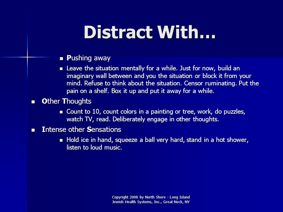 Distract With… Pushing away Other Thoughts Intense other Sensations