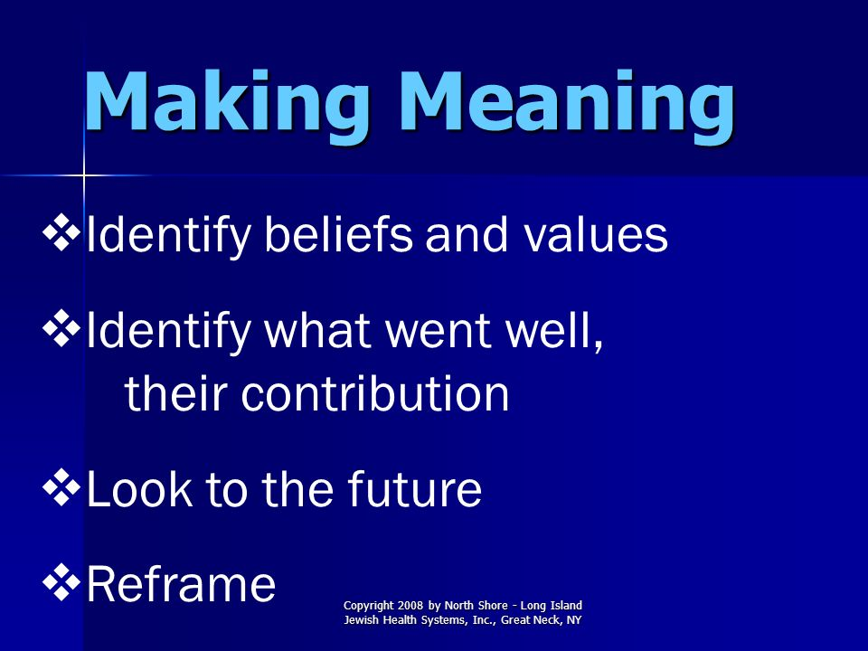 Making Meaning Identify beliefs and values