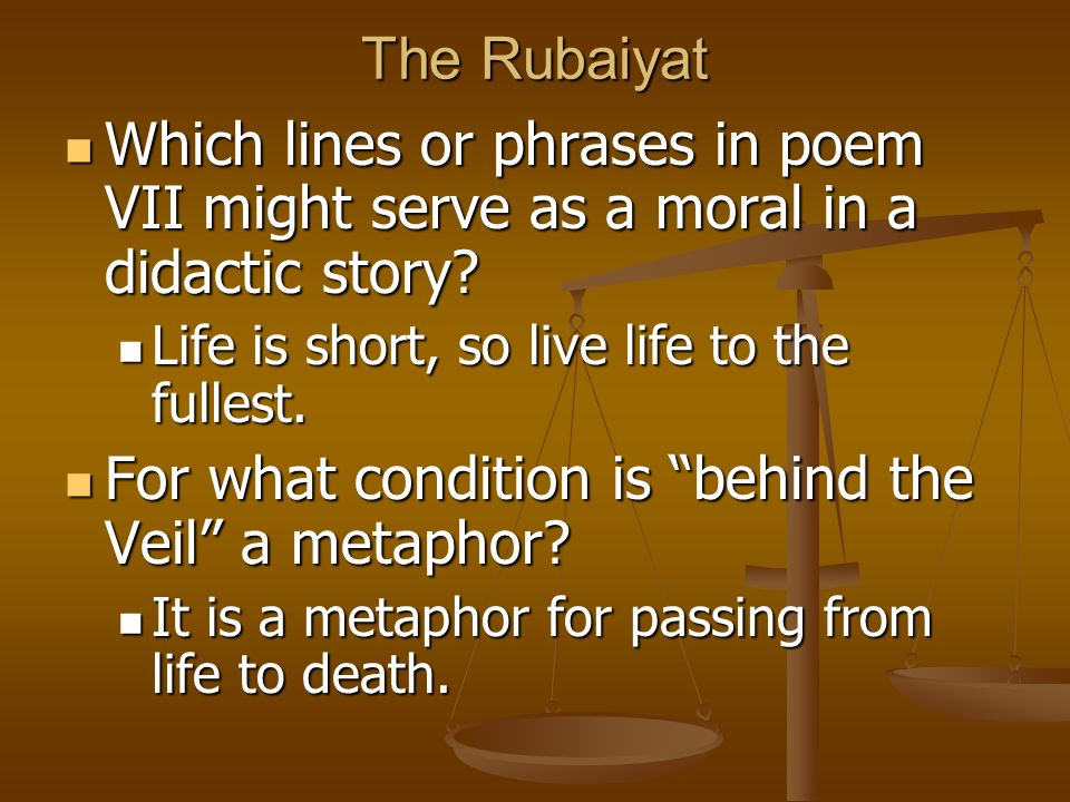 The Rubaiyat Which Lines Or Phrases In Poem Vii Might Serve As A