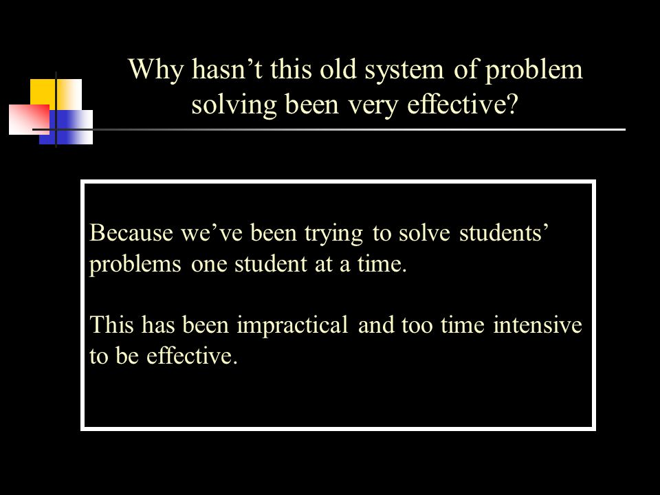 Why hasn't this old system of problem solving been very effective