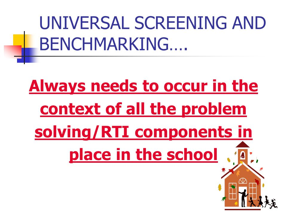 UNIVERSAL SCREENING AND BENCHMARKING….