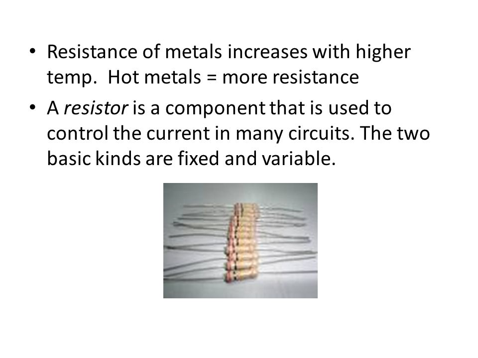 Resistance of metals increases with higher temp