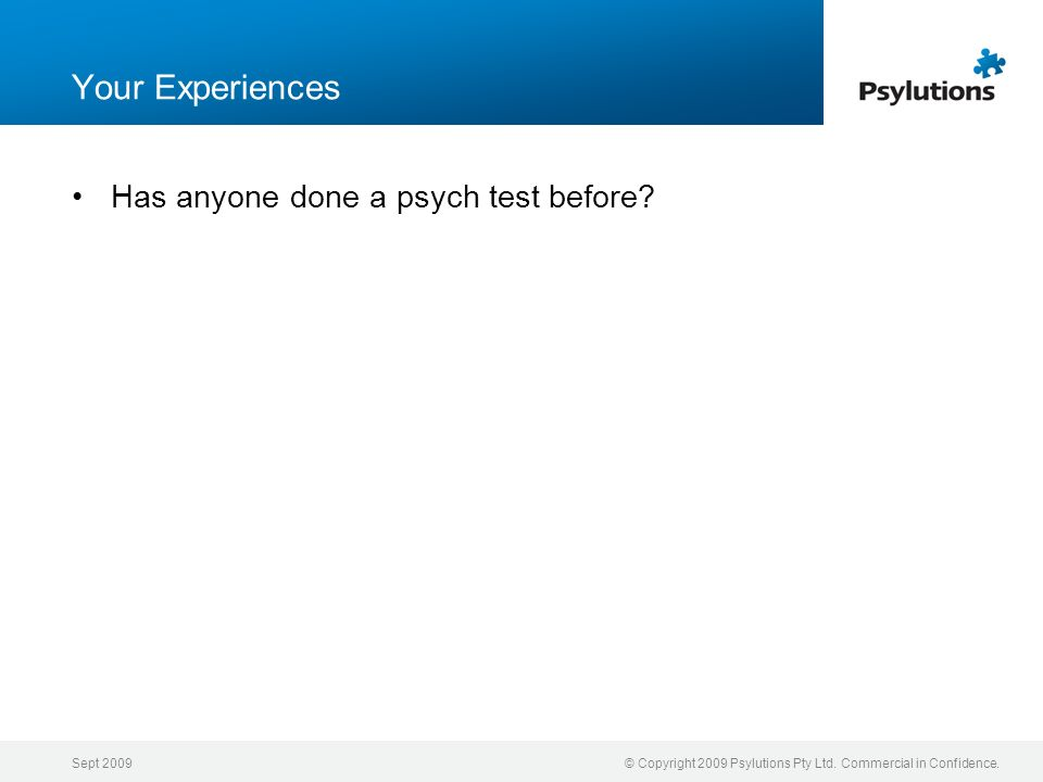 Your Experiences Has anyone done a psych test before Sept 2009