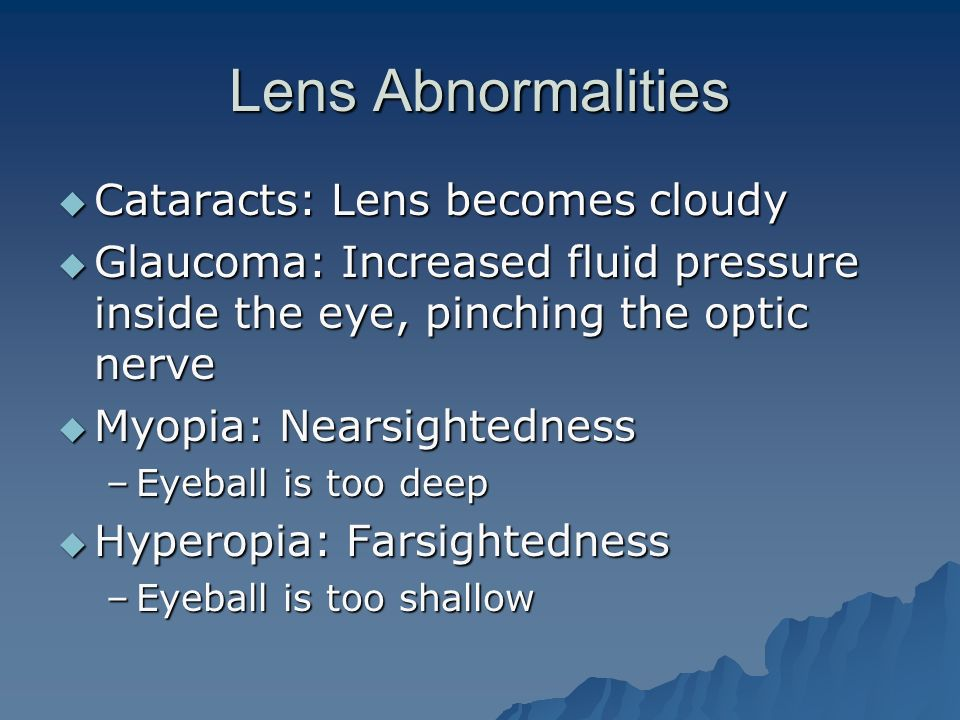 Lens Abnormalities Cataracts: Lens becomes cloudy
