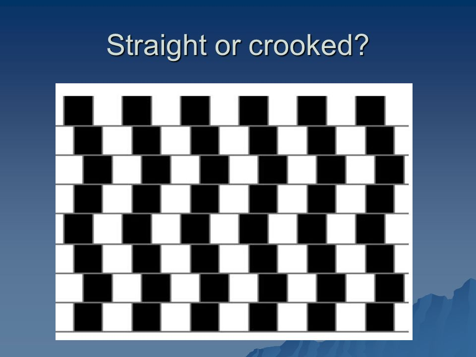 Straight or crooked