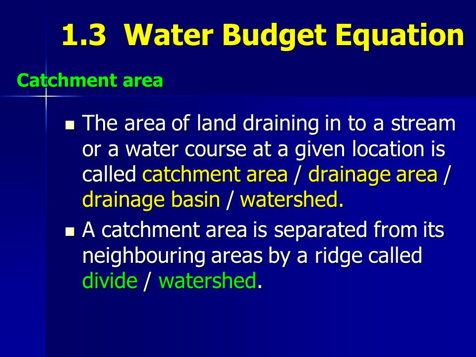 1.3 Water Budget Equation Catchment area.