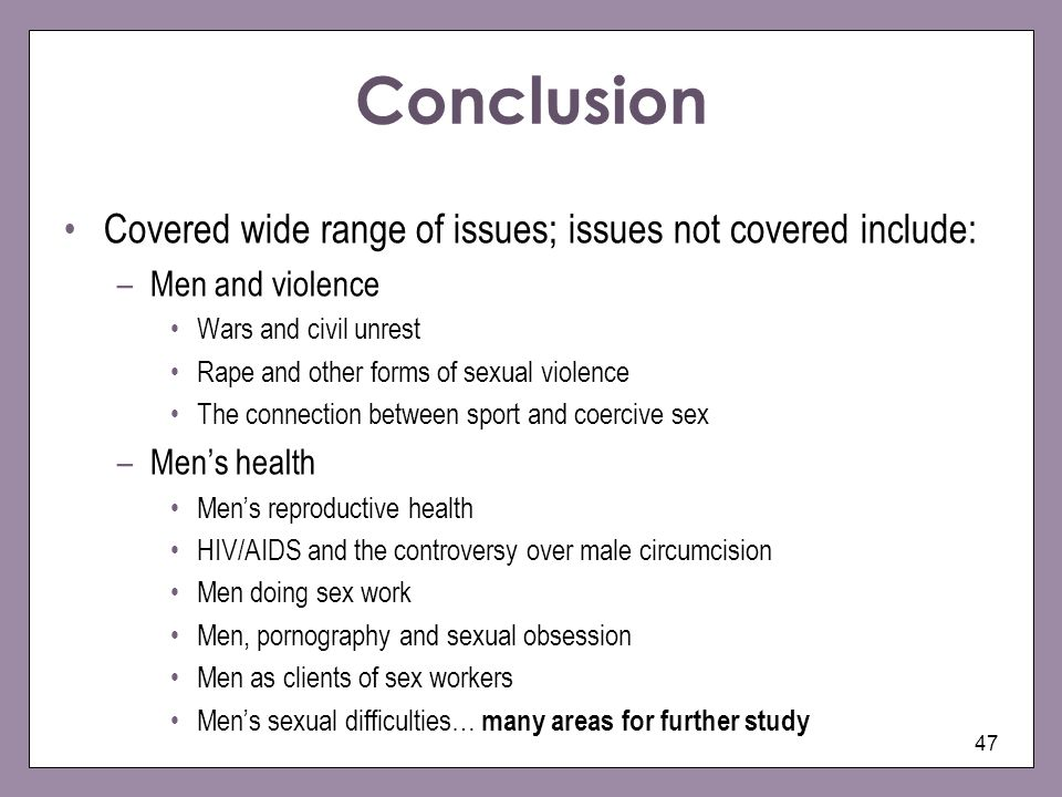 Conclusion Covered wide range of issues; issues not covered include: