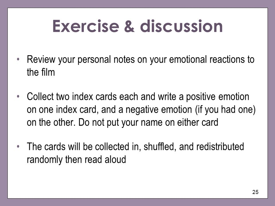Exercise & discussion Review your personal notes on your emotional reactions to the film.