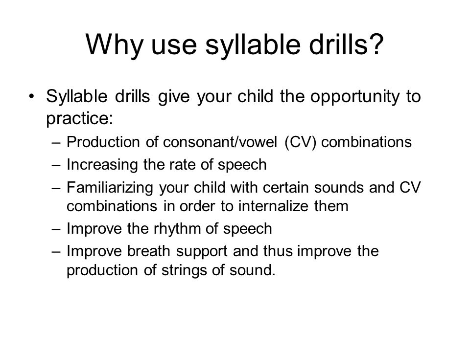 Why use syllable drills
