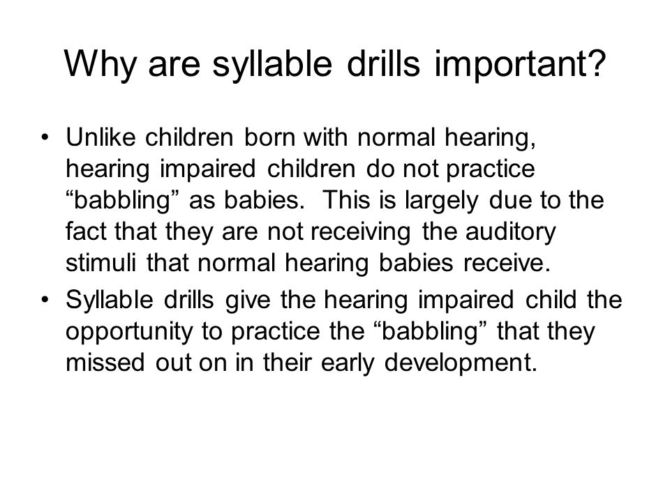 Why are syllable drills important
