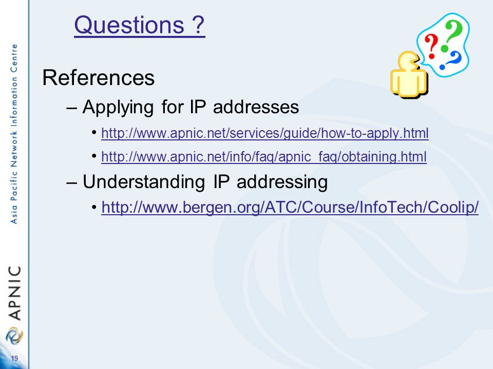 Questions References Applying for IP addresses