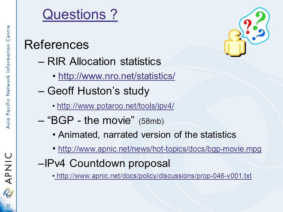 Questions References RIR Allocation statistics Geoff Huston's study