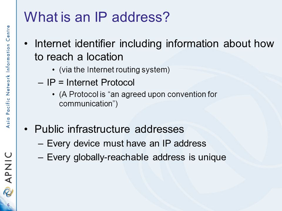What is an IP address Internet identifier including information about how to reach a location. (via the Internet routing system)