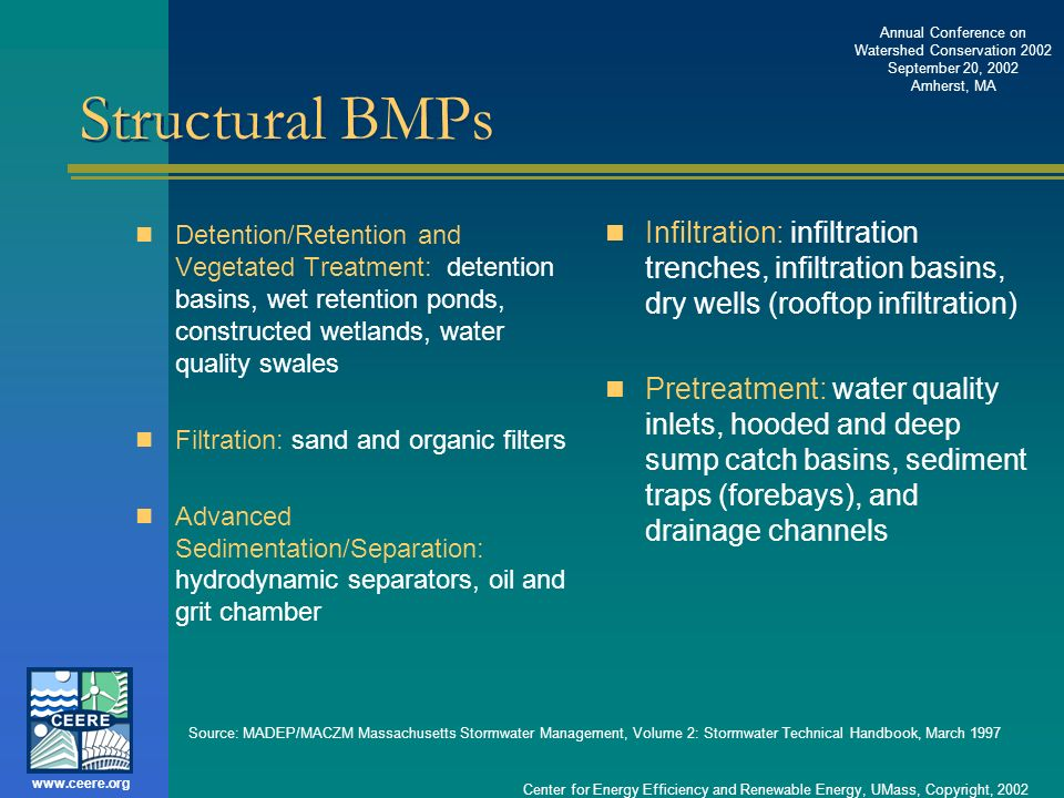 Structural BMPs Detention/Retention and Vegetated Treatment: detention basins, wet retention ponds, constructed wetlands, water quality swales.