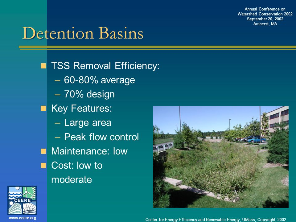 Detention Basins TSS Removal Efficiency: 60-80% average 70% design