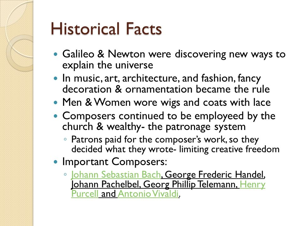 Historical Facts Galileo & Newton were discovering new ways to explain the universe.