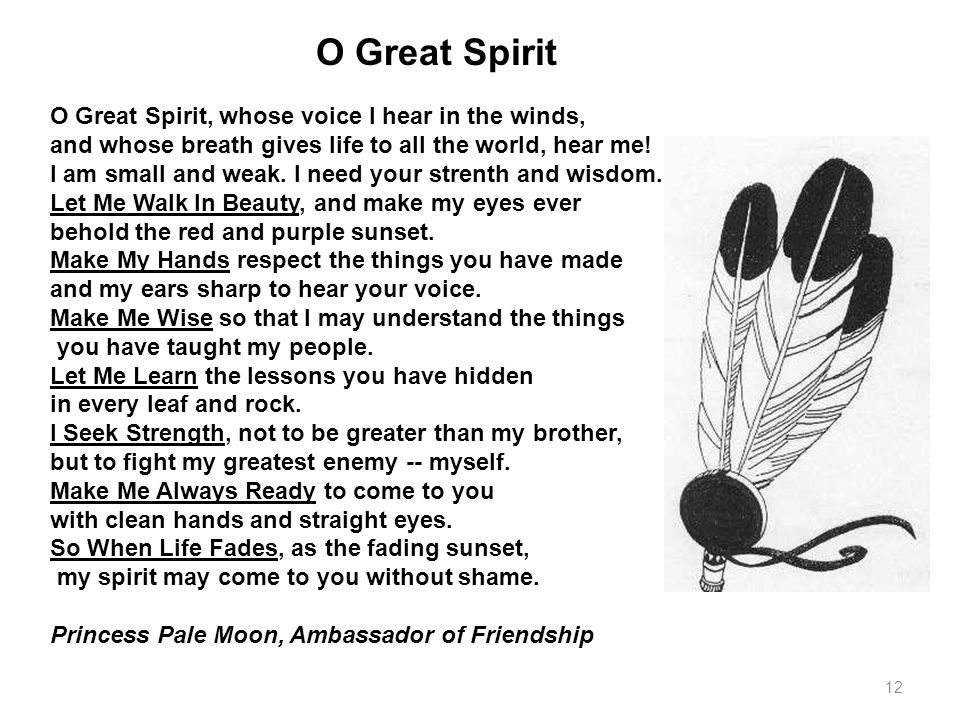 O Great Spirit O Great Spirit, whose voice I hear in the winds,