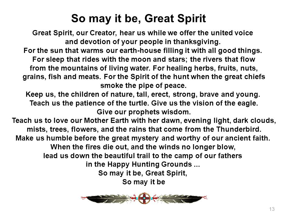 So may it be, Great Spirit