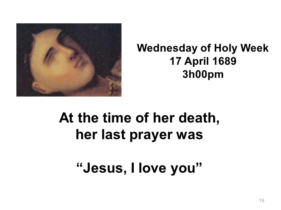 At the time of her death, her last prayer was