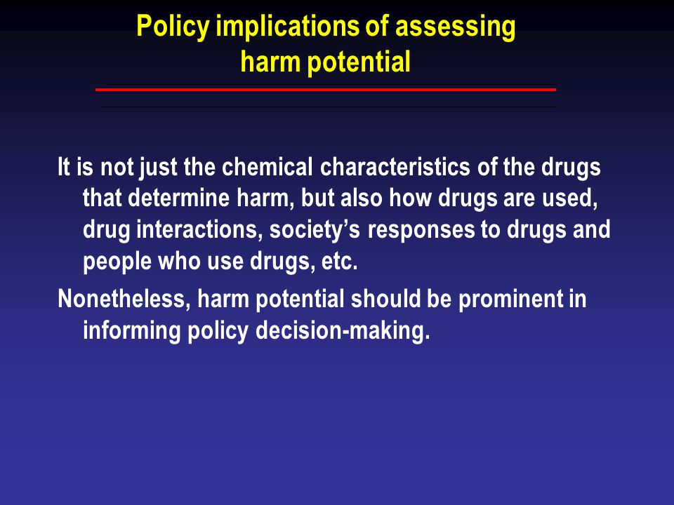Policy implications of assessing harm potential